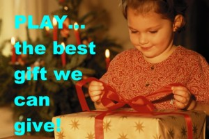 best gift for kids is play